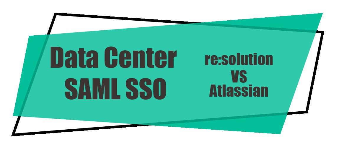 data center saml sso resolution vs atlassian